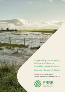 Supporting community led approaches to disaster preparedness: Summary Research Report